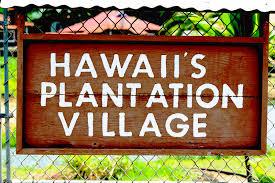 HawaiiPlantationVillage